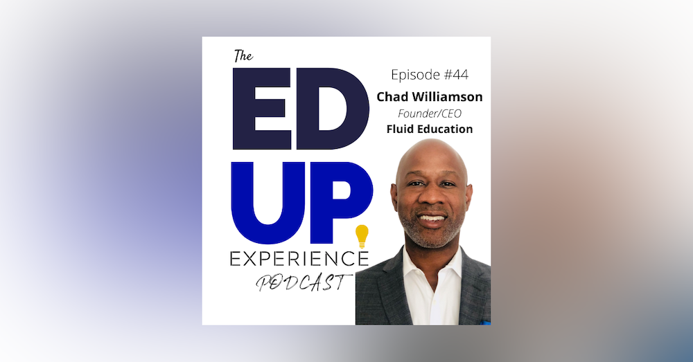 44: Pivot to Online, Increase Access and Create Alternative Degree Pathways in Higher Education - with Chad Williamson, CEO and Founder of Fluid Education Inc.