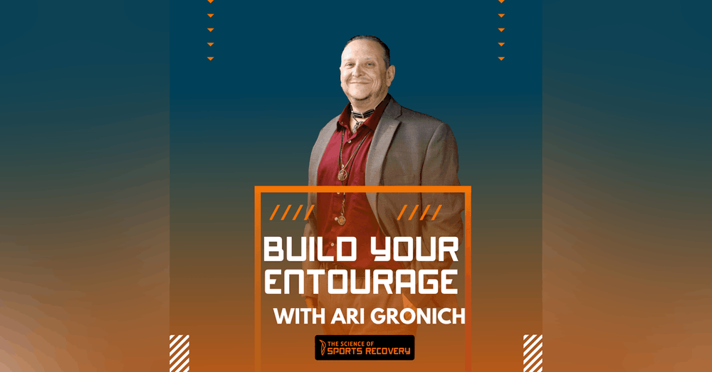 32: Build Your Entourage with Ari Gronich