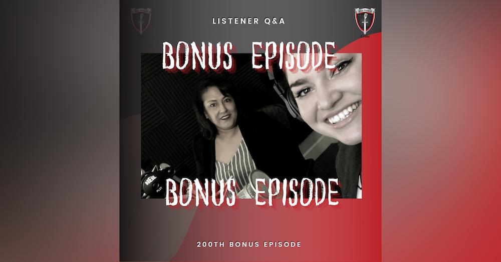 Bonus Episode - Listener Q&A