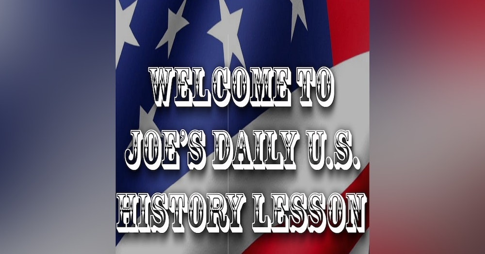 Joes US Daily History Lesson