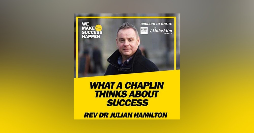 What A Chaplin Thinks About Success with Rev Dr Julian Hamilton | Episode 13