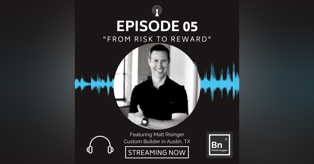 EP 05: From Risk to Reward with Matt Risinger