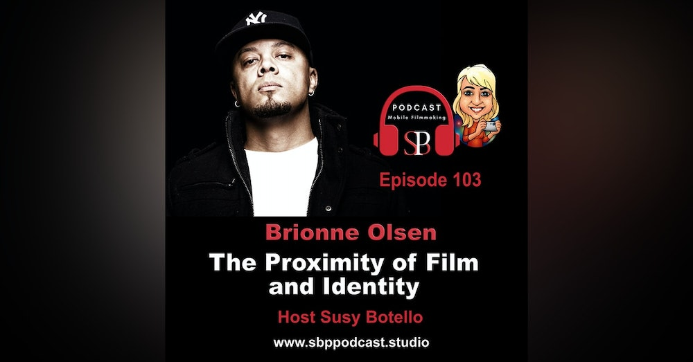 The Proximity of Film and Identity with Brionne Olsen