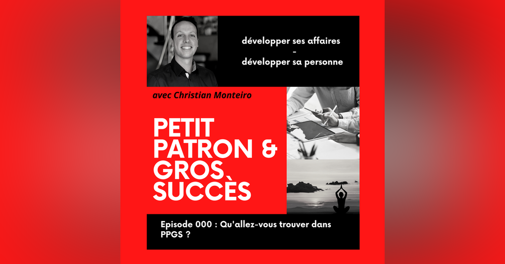 Lancement de Petit Patron & Gros Succès   E000 PPGS