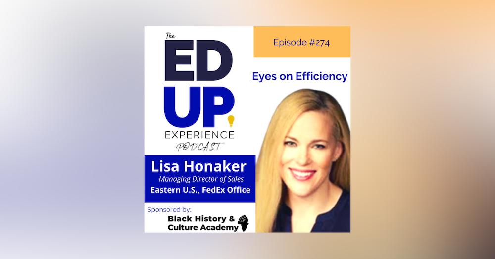 274: Eyes on Efficiency - with Lisa Honaker, Managing Director of Sales, Eastern U.S., FedEx Office