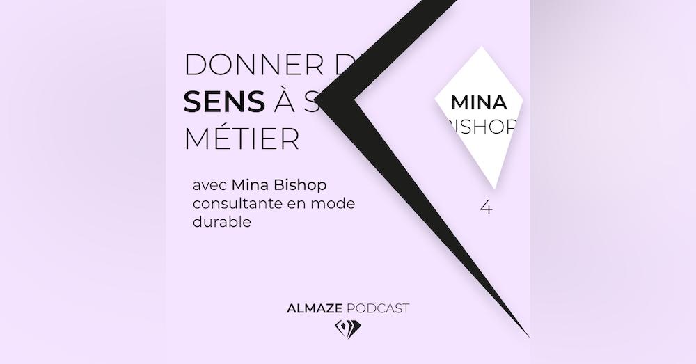"""""""C'est hyper cool de vendre des robes mais moi j'ai envie d'un petit peu plus de sens dans mon métier"""" - Mina Bishop"""