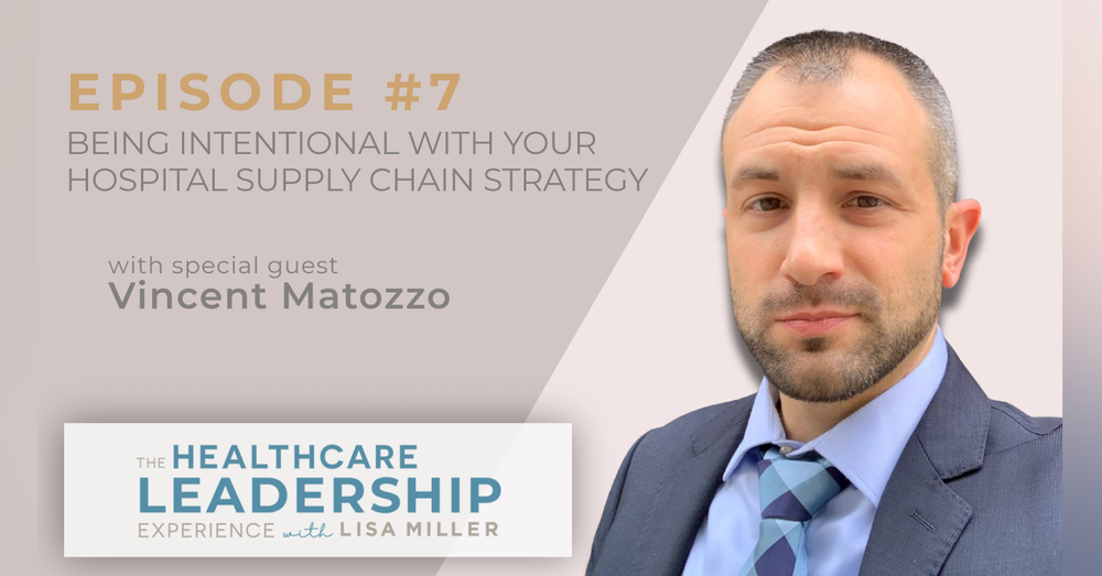 Being Intentional with Your Hospital Supply Chain Strategy with Vincent Matozzo | Ep.7