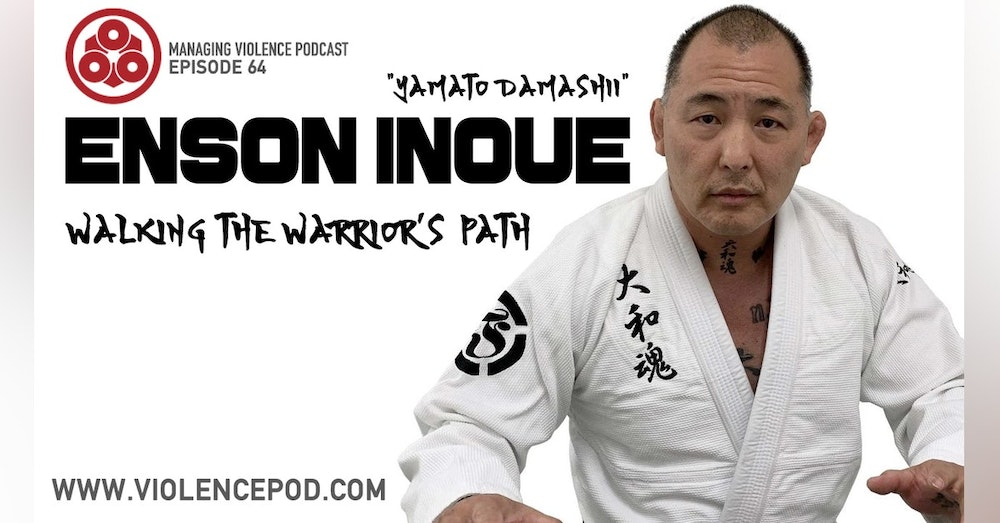 Enson Inoue - Walking the Warrior's Path