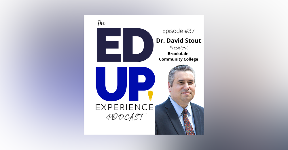37: The Emerging Role of the Community College in Higher Education - with Dr. David Stout, President, Brookdale Community College