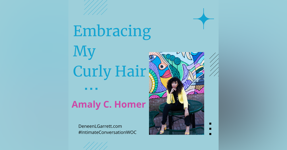 Embracing My Curly Hair with Amaly C. Homer