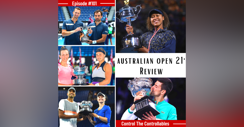 Episode 101: Australian Open 2021 Review