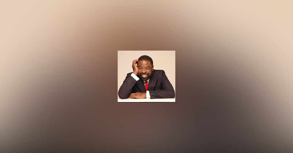 164: Laughing Your Way Back To Life with Les Brown