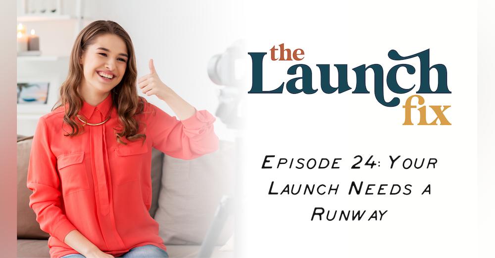 Episode 24: Your Launch Needs a Runway