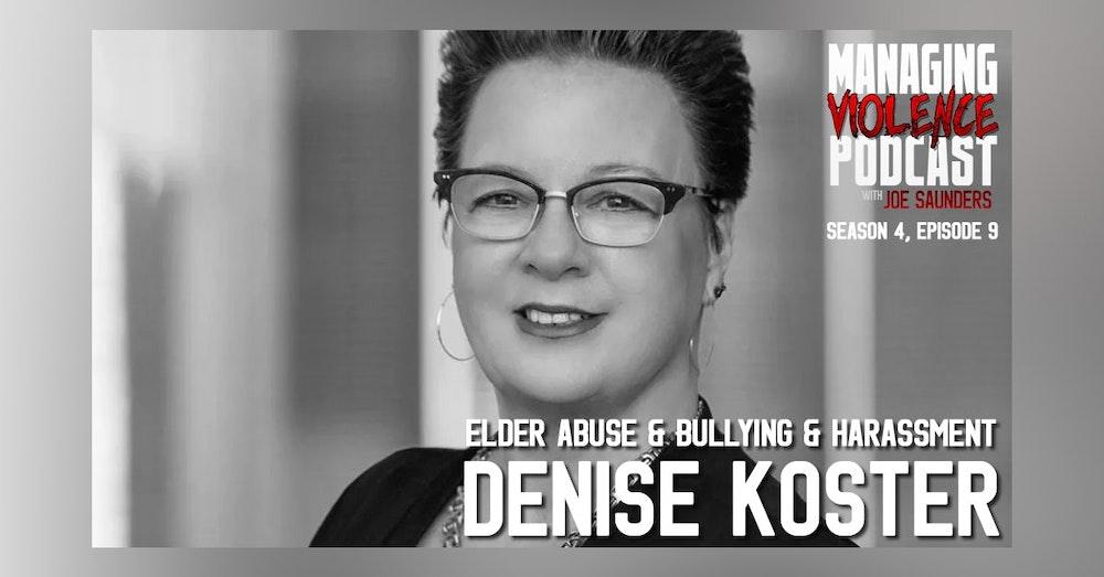 S4. Ep. 9: Denise Koster - Elder abuse, bullying and harassment
