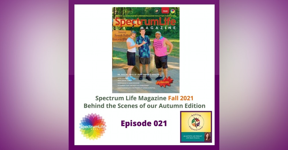 Ep. 21: Spectrum Life Magazine Fall 2021 Preview - Autism Advocacy, Enrichment and Empowerment