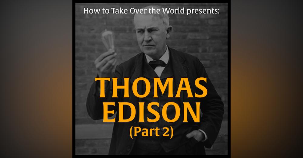 Thomas Edison (Part 2)