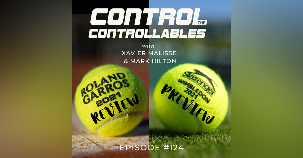 Episode 124: French Open Review & Wimbledon Preview
