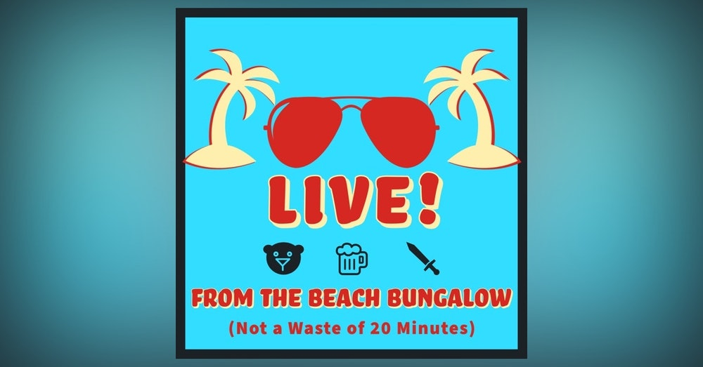 Episode 89: Real People-Live! From the Beach Bungalow