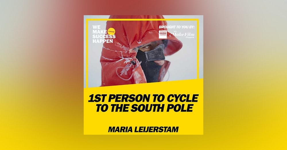 The 1st Person To Cycle To The South Pole With Maria Leijerstam | Episode 18