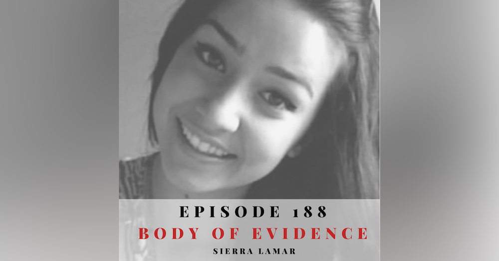 Episode 188: Body of Evidence: Sierra LaMar