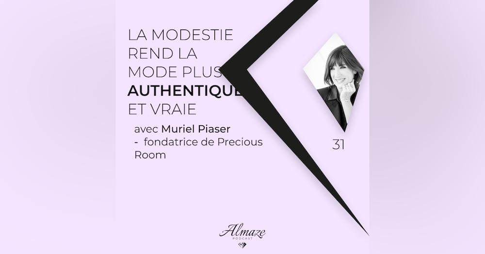 #31La modestie rend la mode plus authentique et vraie - Muriel Piaser