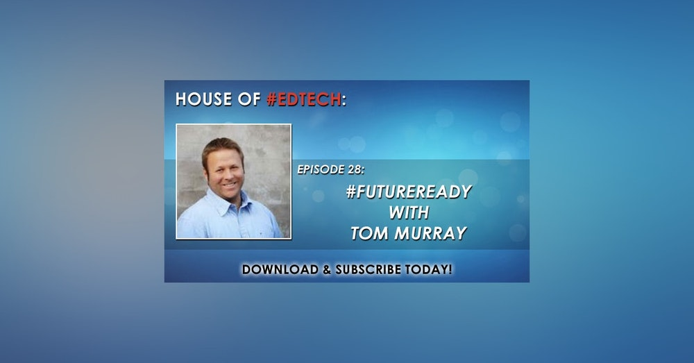 #FutureReady with Tom Murray - HoET028