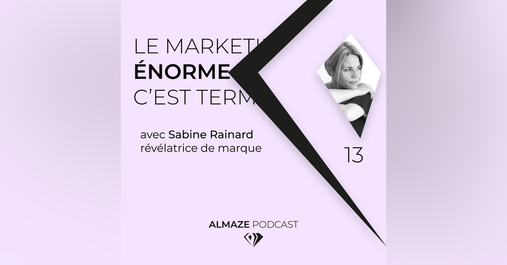 """""""LE MARKETING ÉNORME c'est terminé. Les marques qui sont attractives émanent une vibration qui nous touche"""" - Sabine Rainard"""