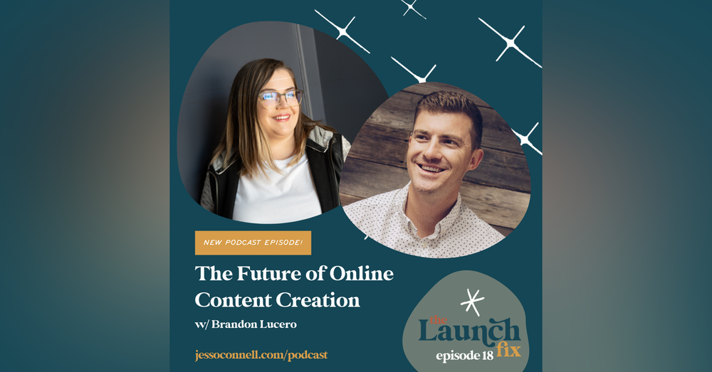 Episode 18: The Future of Online Content Creation with Brandon Lucero