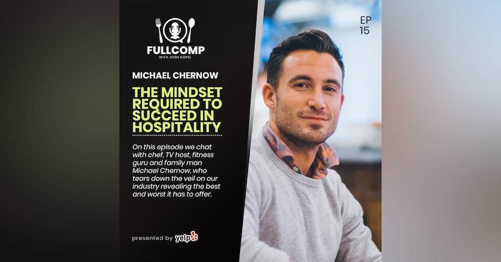 The Mindset Required to Succeed in Hospitality: Michael Chernow