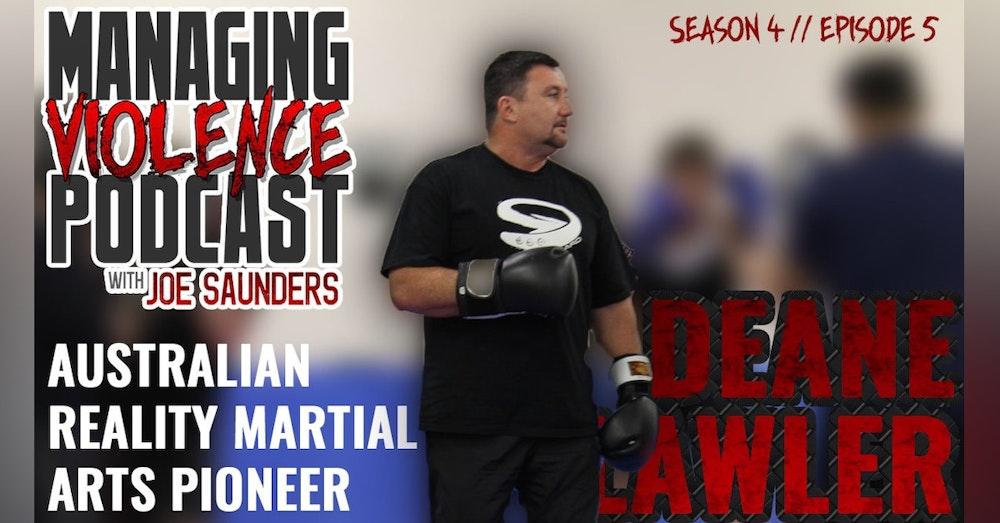 S4. EP. 5: Deane Lawler - Australian reality-based martial arts legend