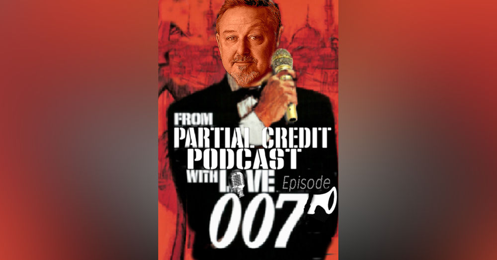 007: From Partial Credit with Love - PC007