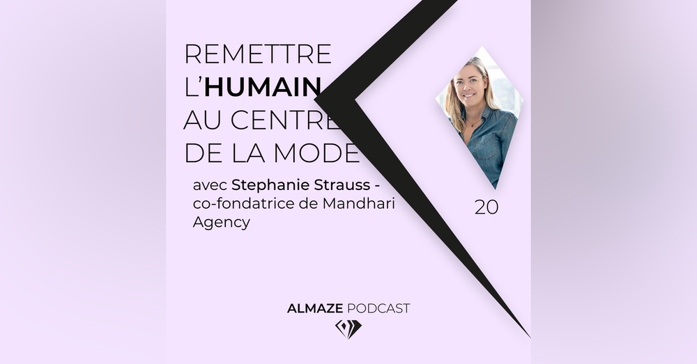 #20 La modestie c'est remettre l'humain au centre de la mode - Stephanie Strauss