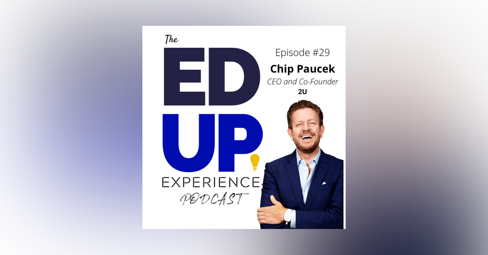 29: Chip Paucek, CEO & Co-Founder, 2U