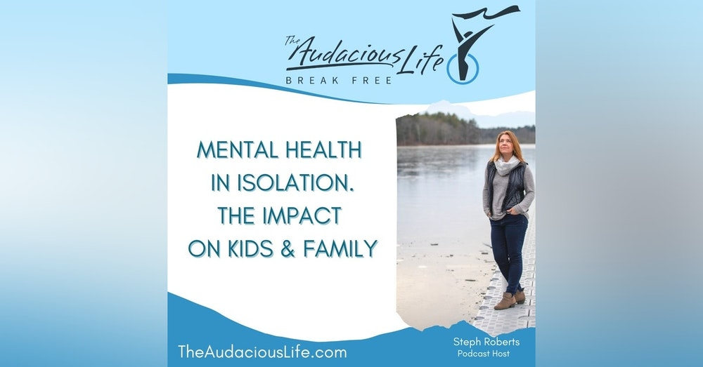 Mental Health in Isolation - The Impact on kids & family