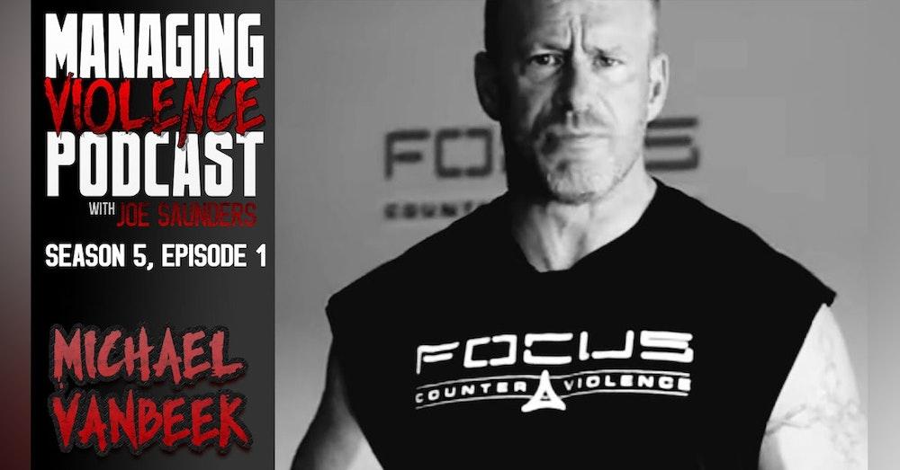 S5. Ep. 1: Michael VanBeek of Focus Counter Violence