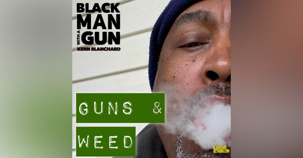 Guns and Weed   episode 684