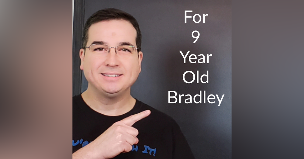 For 9 Year Old Bradley