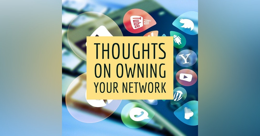 Thoughts On Owning Your Own Network