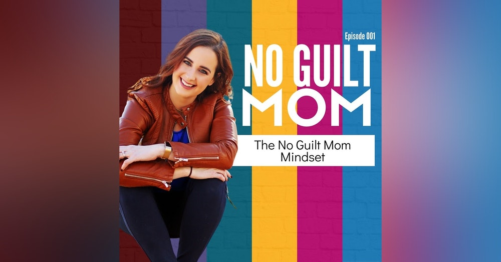 001: Six Mindset Changes for a Happier Mom Life