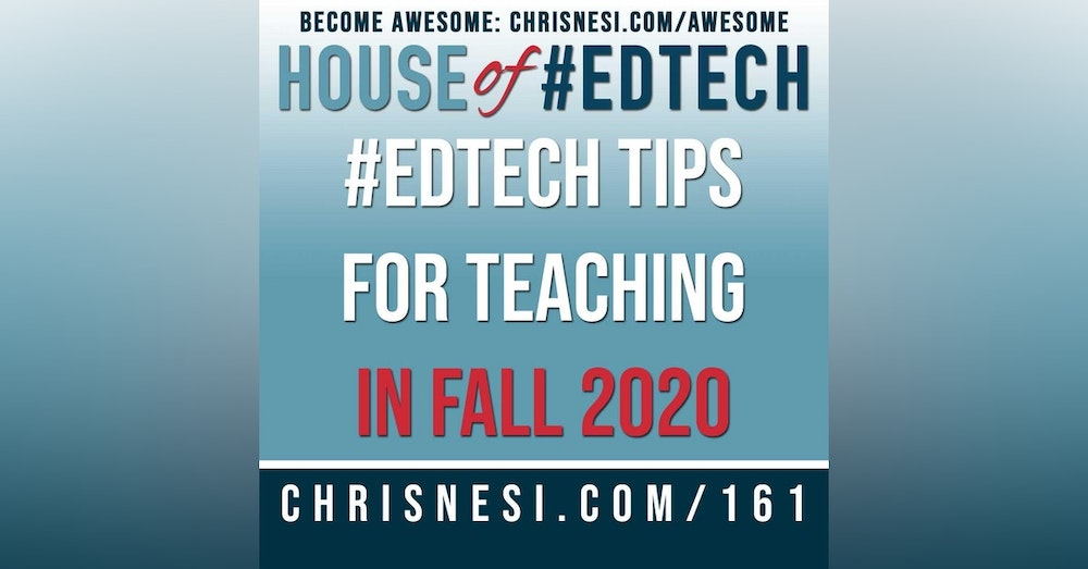 #EdTech Tips for Teaching in Fall 2020 (or Anytime) - HoET161