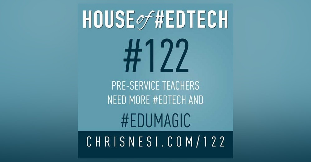 Pre-Service Teachers Need MORE #EdTech and #EDUMagic - HoET122