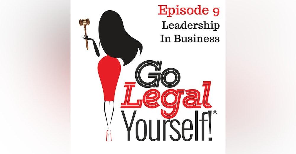 Ep. 9 Leadership In Business