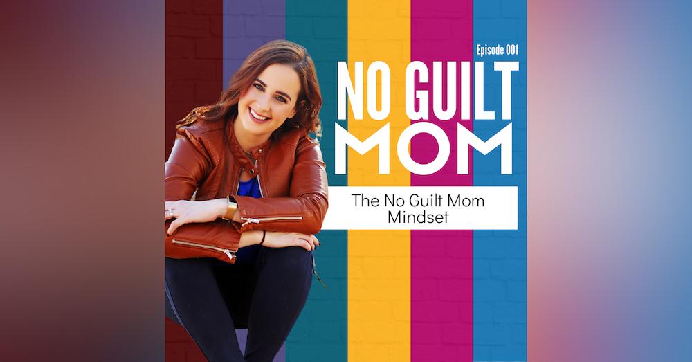 36: No Guilt Mom Mindset