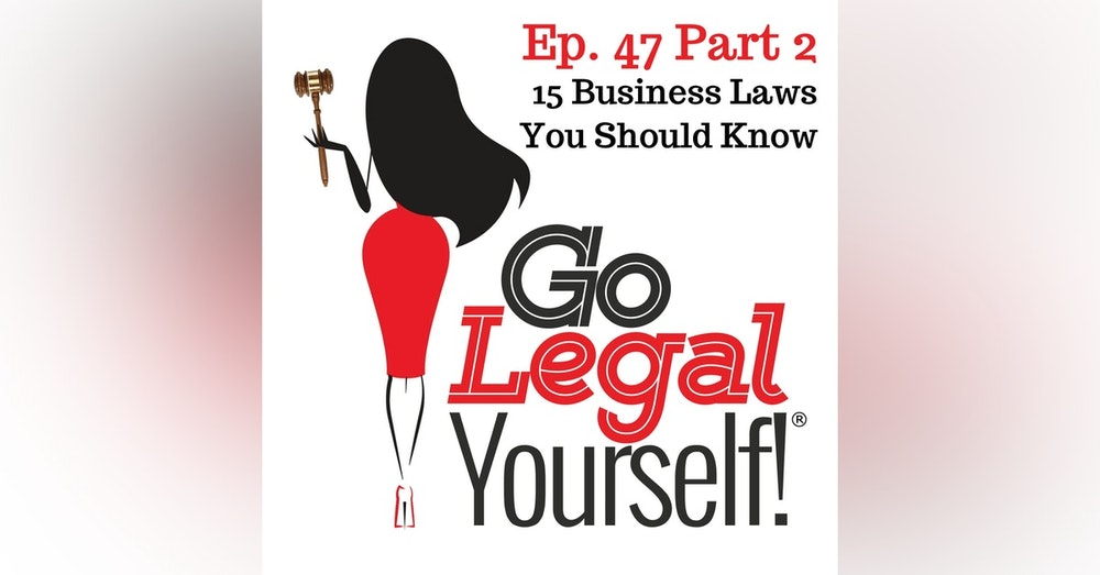 Ep. 47 Part 2 Fifteen Business Laws You Should Know