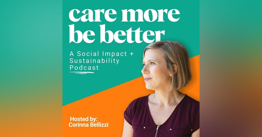 Live Well by Doing Good with Corinna Bellizzi, featured on CausePods by Mathew Passy