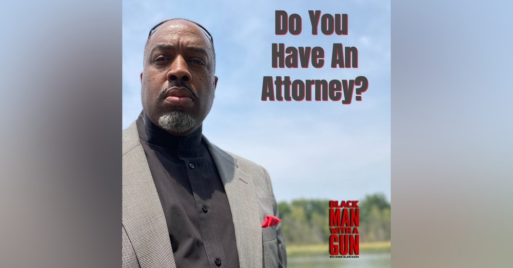 Do You Have a Self Defense Attorney?   (Ep. 681)