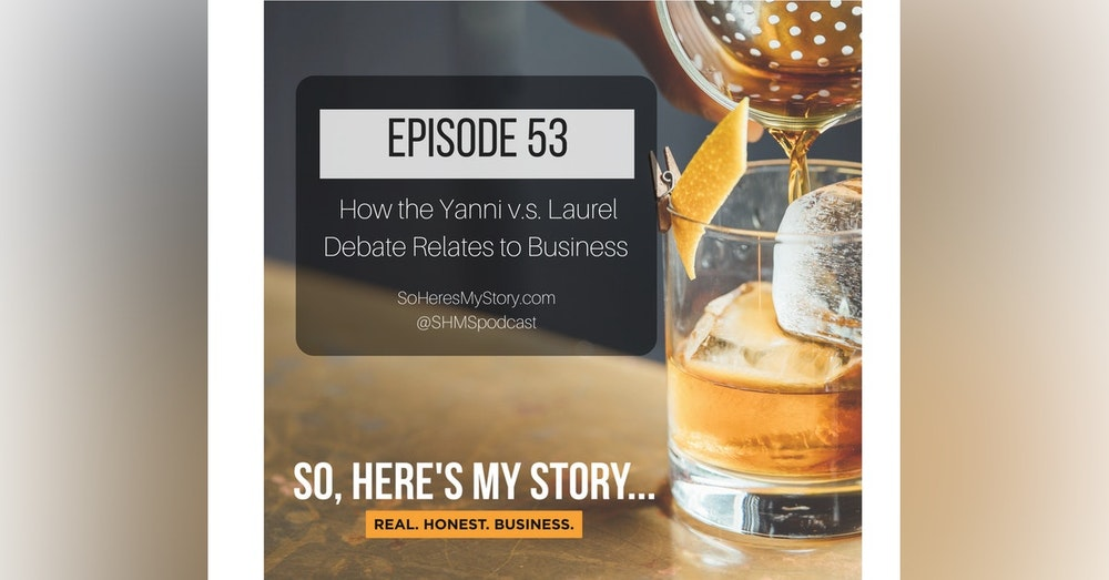 Ep53: How  the Yanni v.s. Laurel Debate Relates to Business