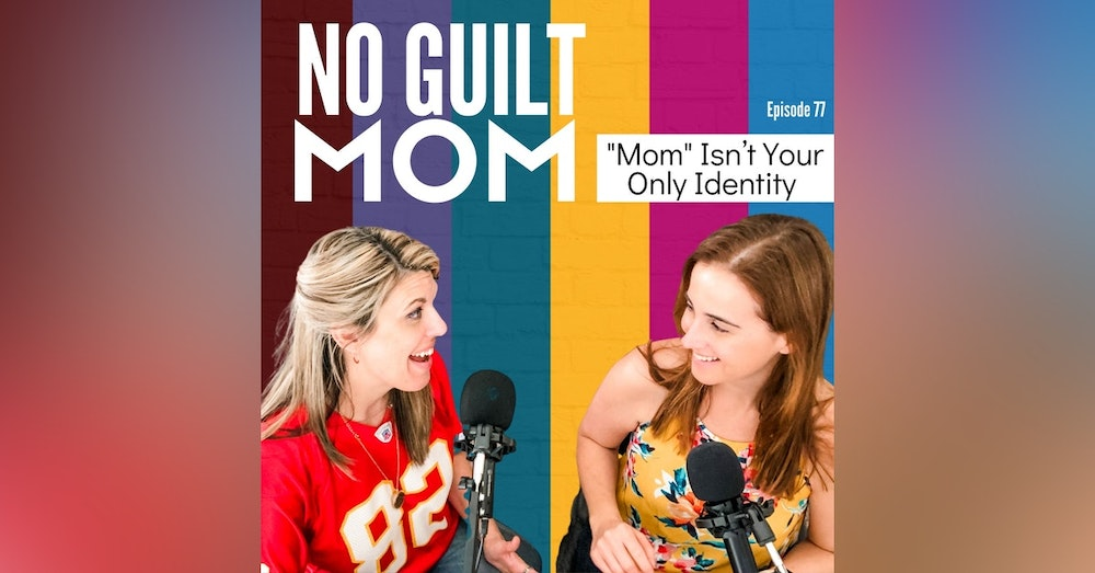 """077 """"Mom"""" Isn't Your Only Identity"""