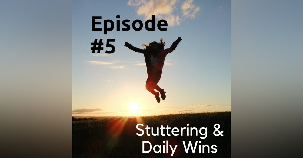 Stuttering & Daily Wins