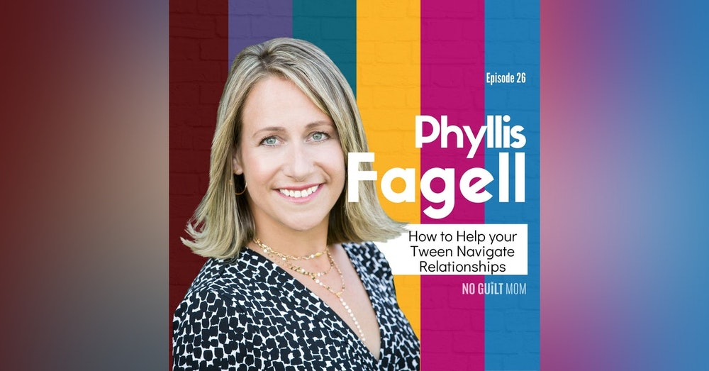 026 How to Help Your Tween Navigate Relationships with Phyllis Fagell